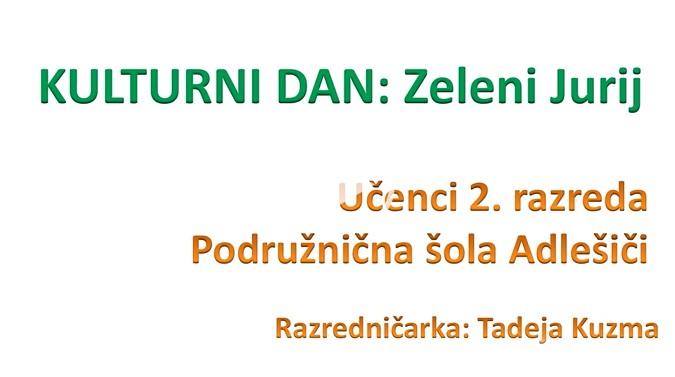 Zeleni Jurij, 2. razred, PŠ Adlešiči